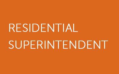 Residential Superintendent